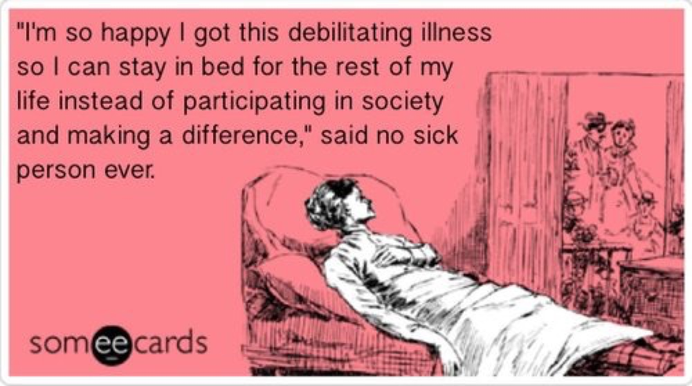 Gaaah...invisible illness.